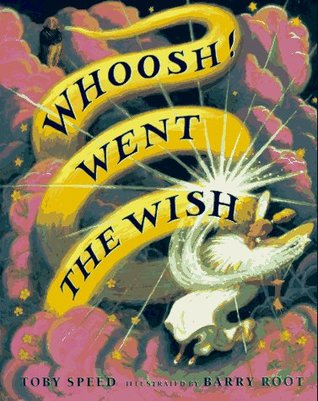Whoosh! Went the Wish  by  Toby Speed