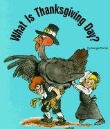 What Is Thanksgiving Day?  by  Margot Parker