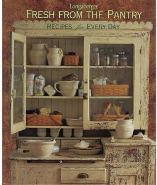 Fresh from the Pantry: Recipes for Every Day Longaberger Company