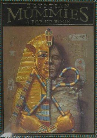Egyptian Mummies: A Pop-Up Book  by  Milbry Polk