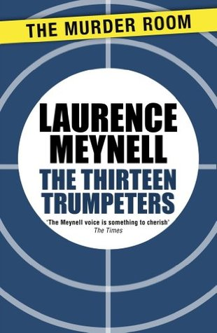 The Thirteen Trumpeters Laurence Meynell
