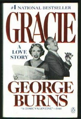 Gracie: A Love Story George Burns