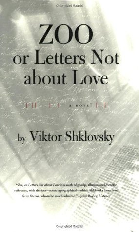 Zoo or Letters Not About Love  by  Victor Shklovsky