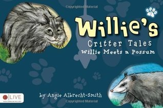 Willies Critter Tales Angie Albrecht-Smith