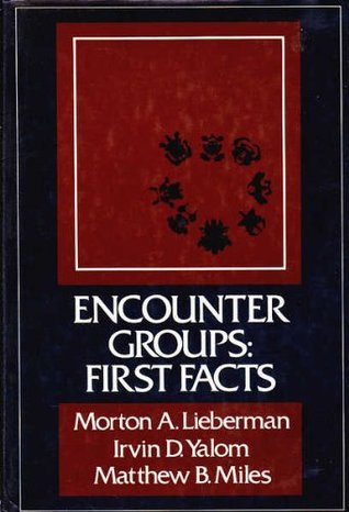 Encounter Groups: First Facts  by  Morton A. Lieberman