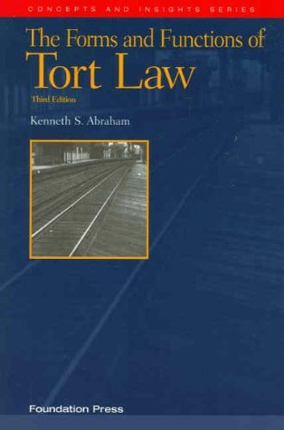 The Forms and Functions of Tort Law, 3d Kenneth S. Abraham