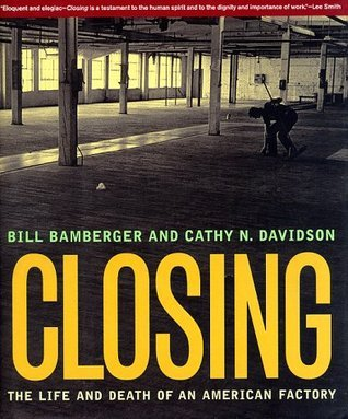Closing: The Life and Death of an American Factory (The Lyndhurst Series on the South)  by  Bill Bamberger