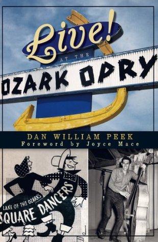 Live! at the Ozark Opry Dan William Peek