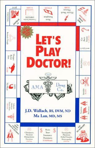 Lets Play Doctor!  by  Joel D. Wallach
