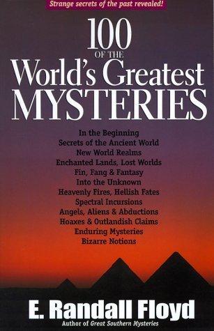 100 of the Worlds Greatest Mysteries: Strange Secrets E. Randall Floyd