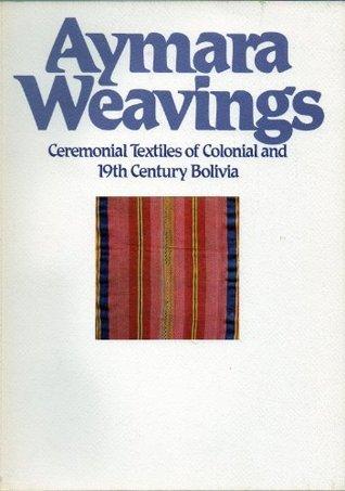 Aymara Weavings  by  Laurie Adelson