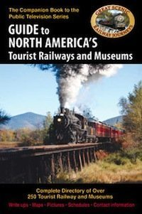 Guide to North Americas Tourist Railways and Museums (Complete Directory of Over 250 Tourist Railways and Museums) David Holt