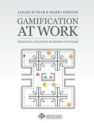 Gamification at Work: Designing Engaging Business Software  by  Janaki Mythily Kumar