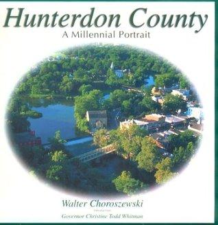 Hunterdon County : A Millennial Portrait  by  Walter Choroszewski