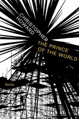 Prince of the World: Stories Christopher Howard
