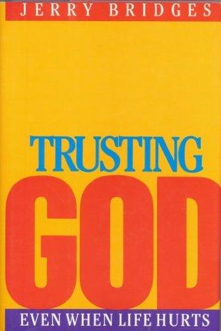Trusting God Jerry Bridges