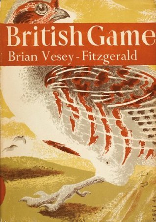British Game (Collins New Naturalist Library, Book 2) Brian Vesey-Fitzgerald