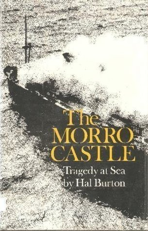 The Morro Castle: Tragedy at Sea (1st Edition)  by  Hal Burton