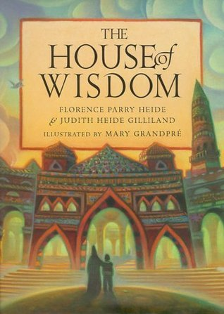 The House of Wisdom  by  Florence Parry Heide