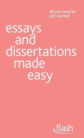 Essays and Dissertations Made Easy: Flash Hazel Hutchison