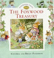 The Foxwood Treasury: Bk. 1  by  Cynthia Paterson