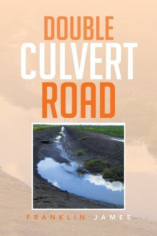 Double Culvert Road  by  Franklin James