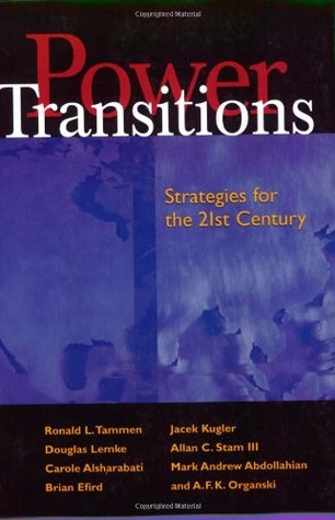 Power Transitions: Strategies For the 21st Century  by  Ronald L. Tammen