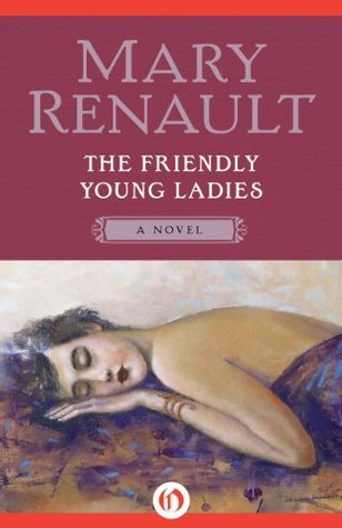 The Friendly Young Ladies: A Novel  by  Mary Renault