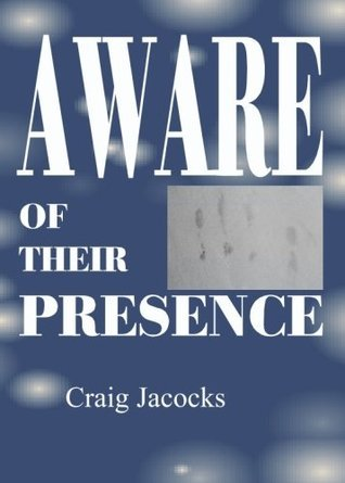 Aware Of Their Presence  by  Craig Jacocks