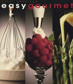 Easy Gourmet Cookbook - Great American  by  Mary Cummings