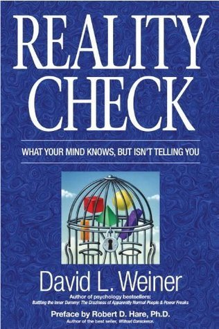 Reality Check: What Your Mind Knows, But Isnt Telling You David L. Weiner