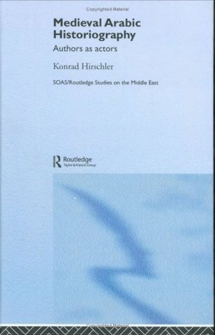 The Written Word in the Medieval Arabic Lands: A Social and Cultural History of Reading Practices  by  Konrad Hirschler