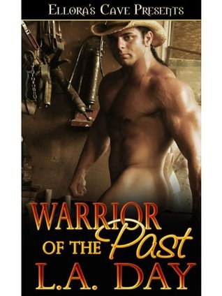 Warrior of the Past (Warriors in Time, #2)  by  L.A. Day