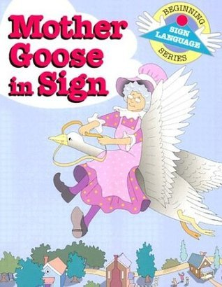 Mother Goose in Sign S. Harold Collins