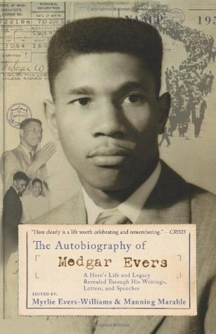 Autobiography of Medgar Evers: A Heros Life and Legacy Revealed Through His Writings, Letters, and Speeches  by  Myrlie Evers-Williams