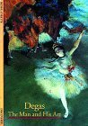 Degas: The Man and His Art  by  Henri Loyrette