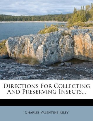 Directions For Collecting And Preserving Insects... Charles Valentine Riley