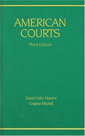 American Courts, 3rd Edition Daniel John Meador