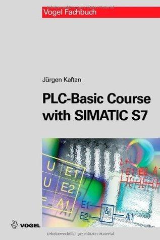PLC-Basic Course with SIMATIC S7  by  Jürgen Kaftan