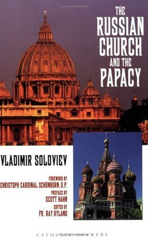 The Russian Church and the Papacy  by  Vladimir S. Soloviev