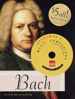 Bach: Everymans Library-EMI Classics Music Companions  by  Peter Washington