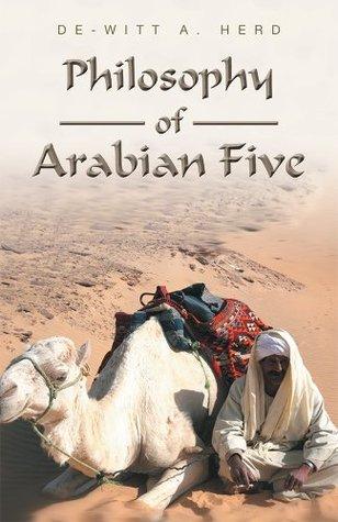 Philosophy of Arabian Five  by  De-Witt A. Herd