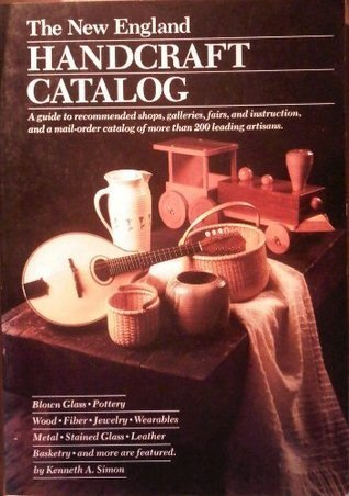 The New England handcraft catalog  by  Kenneth A. Simon