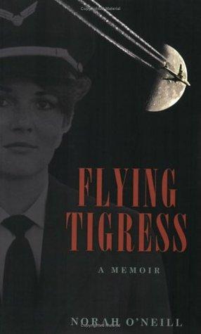 Flying Tigress: A Memoir Norah ONeill