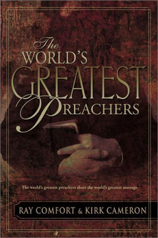 Worlds Greatest Preachers  by  Ray Comfort