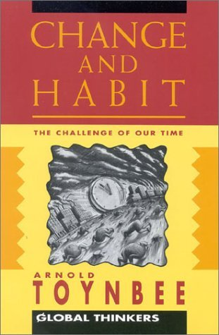 Change and Habit Arnold Joseph Toynbee