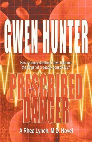 Prescribed Danger  by  Gwen Hunter