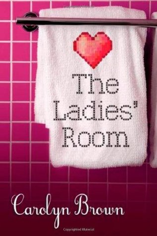The Ladies Room  by  Carolyn Brown