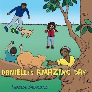 Danielles Amazing Day  by  Kercise Sainlouis