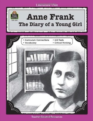 A Guide for Using Anne Frank: The Diary of a Young Girl in the Classroom Mari Lu Robbins
